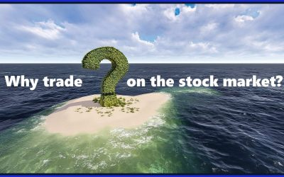 Why Trade On The Stock Market?